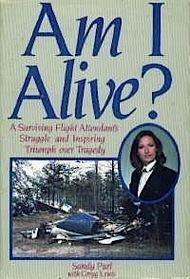 Am I Alive?  A Surviving Flight Attendant's Struggle and Inspiring Triumph Over Tragedy