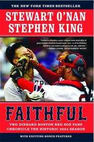 Faithful: Two Diehard Boston Red Sox Fans Chronicle the 2004 Season