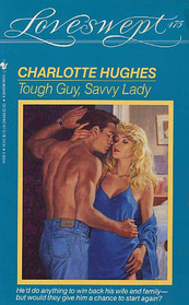 Tough Guy, Savvy Lady (Loveswept, No 475)