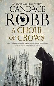 A Choir of Crows (Owen Archer, Bk 12)