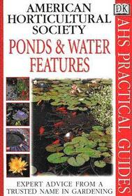 American Horticultural Society Practical Guides: Ponds And Water Features
