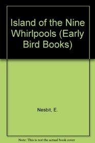 Island of the Nine Whirlpools (Early Bird Books)