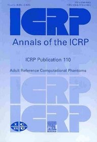 ICRP Publication 110: Adult Reference Computational Phantoms: Annals of the ICPR Volume 39 Issue 2 (International Commission on Radiological Protection)