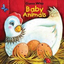 Guess Who Baby Animals (Guess Who (Reader's Digest))