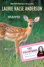 Trapped (Turtleback School & Library Binding Edition) (Vet Volunteers)