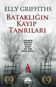 Batakligin Kayip Tanrilari (The Crossing Places) (Ruth Galloway, Bk 1) (Turkish Edition)