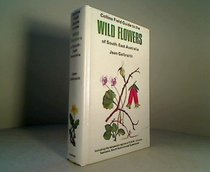 A field guide to the wild flowers of south-east Australia