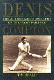 Denis: Authorised Story of the Incomparable Compton