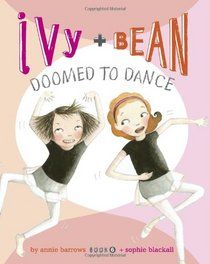 Doomed to Dance (Ivy & Bean, Bk 6)