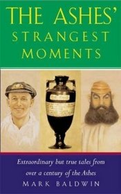 The Ashes' Strangest Moments