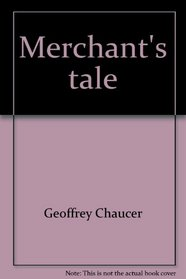 Merchant's tale (The Merrill literary casebook series)