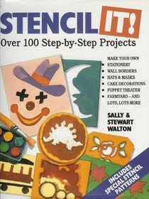 Stencil It!/over 100 Step-By-Step Projects
