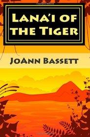 Lana'i of the Tiger: An Islands of Aloha Mystery (Volume 3)