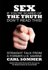 SEX: If Your're Scared of The Truth Don't Read This!