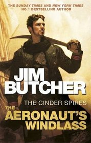 The Aeronaut's Windlass (Cinder Spires, Bk 1)