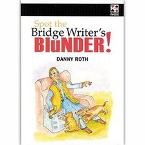 Spot the Bridge Writer's Blunder