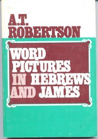 Word Pictures in Hebrews and James