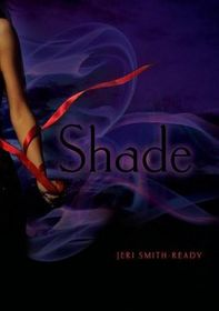 Shade (Shade, Bk 1)