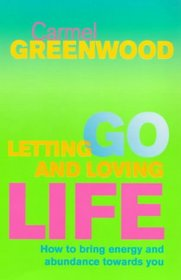 Letting Go and Loving Life: How to Bring Energy and Abundance Towards You (Personal Development)