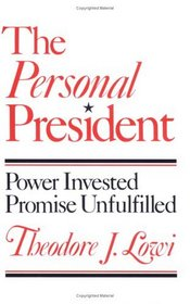 The Personal President: Power Invested, Promised Unfulfilled