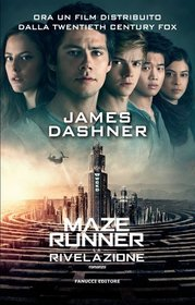 La rivelazione (The Death Cure) (Maze Runner, Bk 3) (Italian Edition)