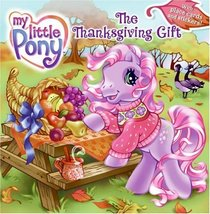 My Little Pony: The Thanksgiving Gift (My Little Pony)
