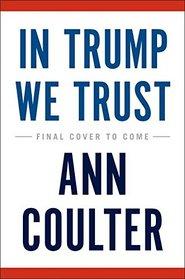 In Trump We Trust: The New American Revolution