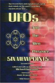 UFOs and the Alien Presence: Six Viewpoints