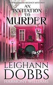 An Invitation To Murder (Lady Katherine Regency Mysteries)