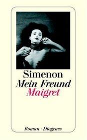 Mein Freund Maigret. Roman.