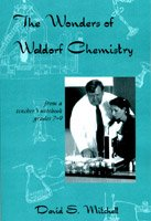 Wonders of Waldorf Chemistry: Notes from a Teachers Notebook