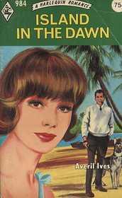 Island in the Dawn (Harlequin Romance #984)