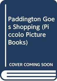 Paddington Goes Shopping (A Paddington Picture Book)
