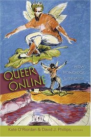 Queer Online: Media Technology and Sexuality (Digital Formations)