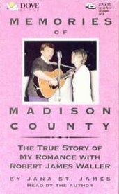 Memories of Madison County: The True Story of My Romance With Robert James Waller