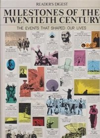 Milestones Of The Twentieth Century - the Events That Shaped Our Lives