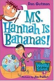 Ms. Hannah Is Bananas! (My Weird School, Bk 4)