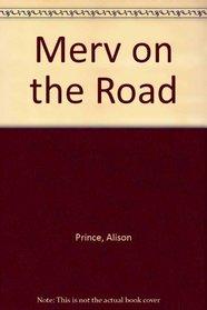 Merv on the Road