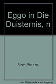 Eggo in Die Duisternis, n