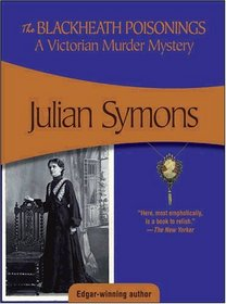 The Blackheath Poisonings : A Victorian Murder Mystery