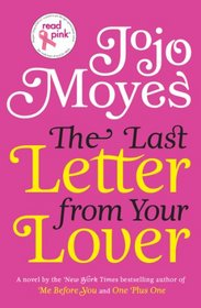 UC Read Pink The Last Letter from Your Lover--CANCELED: A Novel