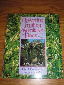 Flowering, Fruiting & Foliage Vines: A Gardener Guide