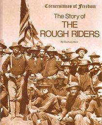 The Story of the Rough Riders (Cornerstones of Freedom)