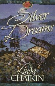 Silver Dreams (Trade Wind Series)