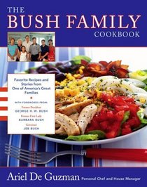 The Bush Family Cookbook: Favorite Recipes and Stories from One of America's Great Families (Lisa Drew Books)