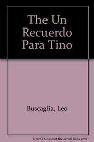 The Un Recuerdo Para Tino (Spanish Edition)
