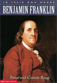 In Their Own Words : Benjamin Franklin (In Their Own Words)