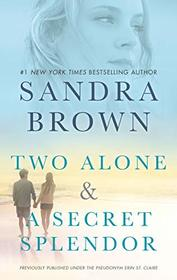Two Alone and A Secret Splendor: An Anthology