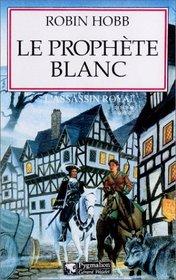L'Assassin royal, tome 7 : Le Prophète blanc