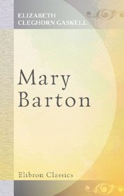 Mary Barton: Tale of Manchester Life
